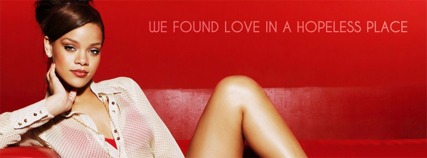 rihanna lyrics we found love facebook